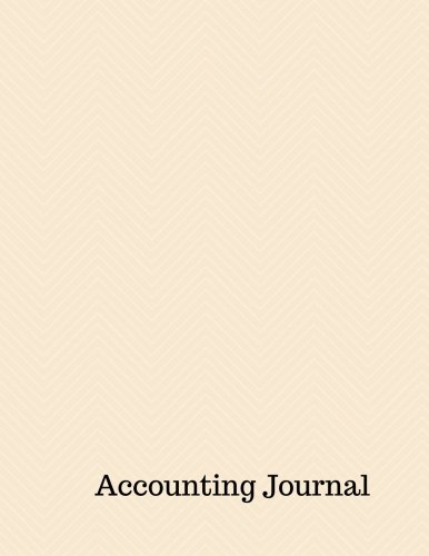 Read Online Accounting Journal: Accounts Debit And Credit Entries : General Journal Notebook. Columns For Date, Description, Reference, Credit, And Debit. Paper Book Pad with 100 Record Pages 8.5 By 11 pdf