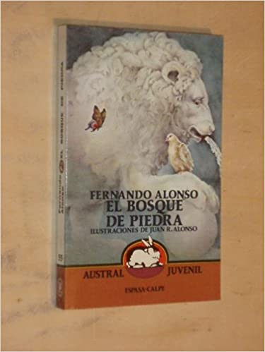 El bosque de piedra: Fernando Alonso, Juan Ramon Alonso: 9788423927555: Amazon.com: Books