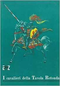 I cavalieri della tavola rotonda n a books - Cavalieri della tavola rotonda ...