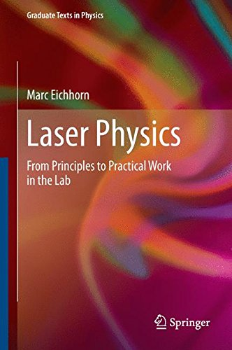 Laser Physics: From Principles to Practical Work in the Lab (Graduate Texts in Physics)