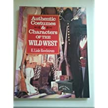 Authentic Costumes & Characters of the Wild West