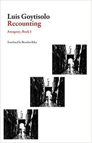 Image result for Luis Goytisolo, Recounting: Antagony Book I