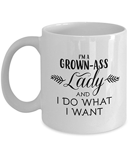 Im A Grown Ass Lady And I Do What I Want Coffee Mug  White  11 Oz   Unique Gifts By Humugous