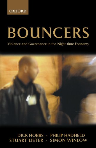 Bouncers: Violence and Governance in the Night-time Economy (Clarendon Studies in Criminology)