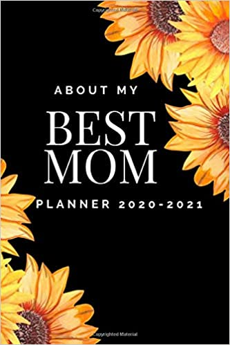 Best Mothers Day Gifts 2021 Amazon.com: ABOUT MY BEST MOM PLANNER 2020 2021: Sunflower Lovers