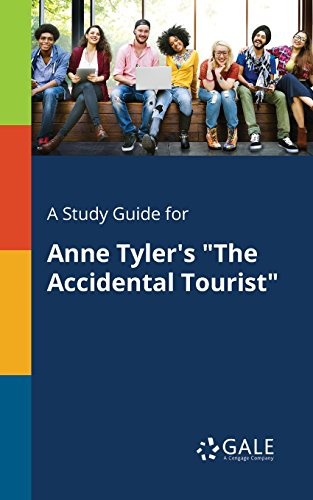 "A study guide for anne tyler's ""the accidental tourist"" by gale."