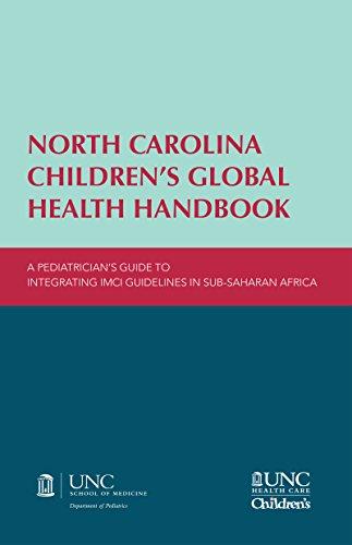 [Book] North Carolina Children's Global Health Handbook: A Pediatrician's Guide to Integrating IMCI Gui T.X.T