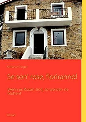Se Son Rose Fioriranno German Edition Pingel Stefanie 9783837044669 Amazon Com Books
