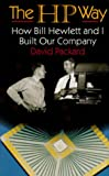 img - for The HP Way: How Bill Hewlett and I Built Our Company book / textbook / text book
