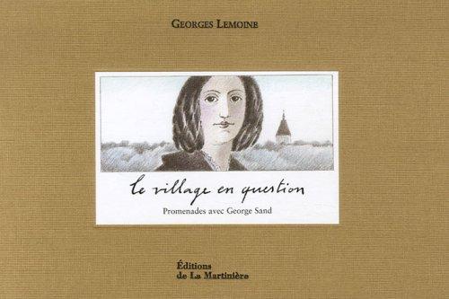 Le village en question : Promenades avec George Sand