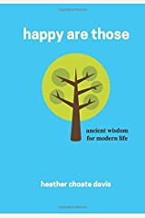 happy are those: ancient wisdom for modern life Paperback
