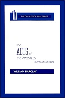 The Acts of the Apostles (Daily Study Bible (Westminster))