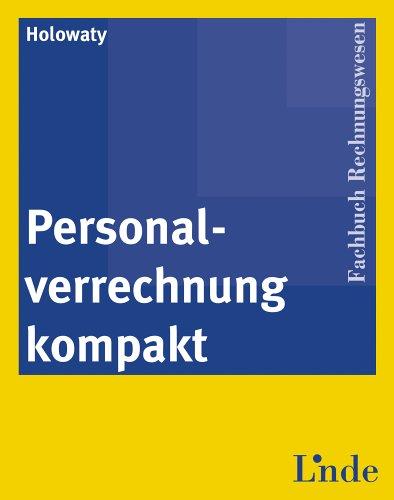 Personalverrechnung kompakt Taschenbuch – Februar 2005 Manuela Holowaty Linde Verlag Wien 3707306526 Betriebswirtschaft