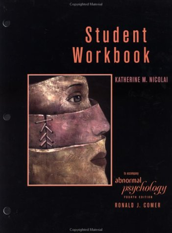 Student Workbook for Ronald J. Comer's Abnormal Psychology (4e)