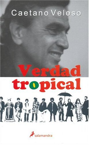 Verdad tropical/ Tropical Truth (Best-Seller) (Spanish Edition)