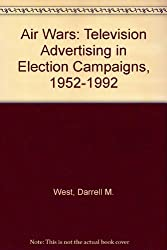 Air Wars: Television Advertising in Election Campaigns, 1952-1992