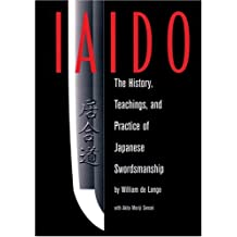 Iaido: History, Teaching & Practice Of Japanese Swordsmanship