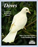 Doves (A Complete Pet Owner's Manual)