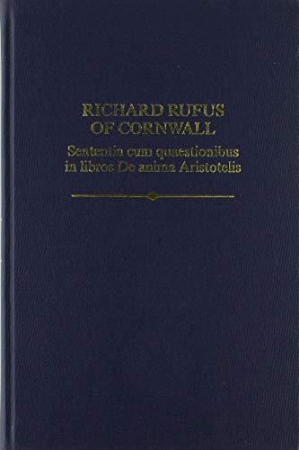 Richard Rufus: Sententia cum quaestionibus in libros De anima Aristotelis (Auctores Britannici Medii Aevi)