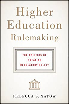 ?TXT? Higher Education Rulemaking: The Politics Of Creating Regulatory Policy. creator joined ultima Journals Postbox funcion Segunda