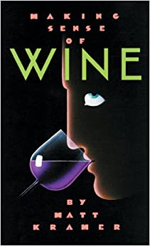 Making Sense of Wine (Making Sense Series), Kramer, Matt
