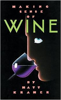 Making Sense of Wine (Making Sense Series), Kramer, Matt