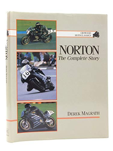 Norton: The Complete Story (Crowood Motoclassics)