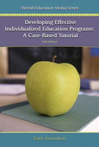 Developing Effective Individualized Education Programs: A Case Based Tutorial (2nd Edition)
