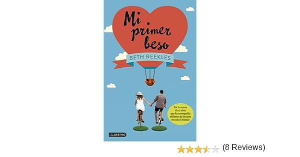 Mi primer beso eBook: Beth Reekles, Patricia Nunes Martínez: Amazon.es: Tienda Kindle