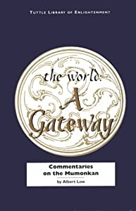 The World a Gateway: Commentaries on the Mumonkan (Tuttle Library of Enlightenment)