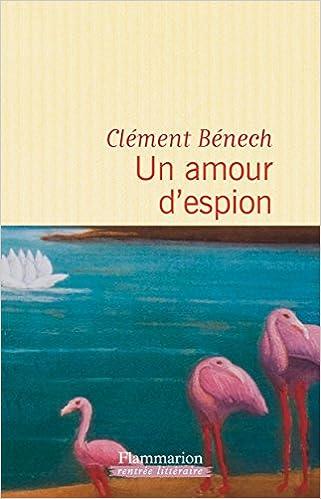 Clement Benech - Un amour d'espion