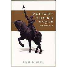 Valiant Young Women: Heroines