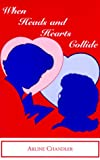 When Heads and Hearts Collide, Arline Chandler, 0965797511