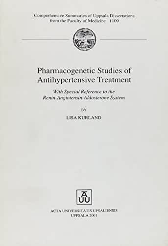 Pharmacogenetic Studies of Antihypertensive Treatment (Comprehensive Summaries of Uppsala Dissertations from the Faculty of Medicine, 1109)