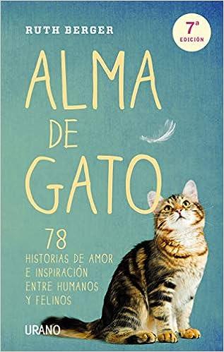 Alma de gato: 78 historias de amor e inspiración entre ...