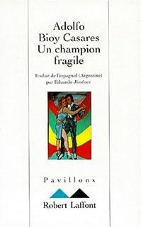 Un champion fragile : roman, Bioy Casares, Adolfo