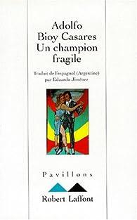 Un champion fragile par Adolfo Bioy Casares