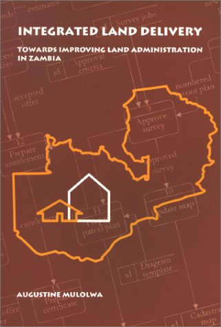 Integrated Land Delivery:  Towards Improving Land Administration in Zambia PDF ePub ebook
