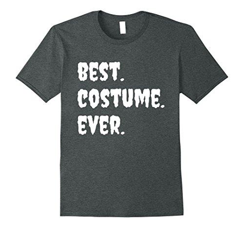 Halloween Ever Best Ideas Costumes (Mens Best Costume Ever Funny Halloween T-Shirt Medium Dark)