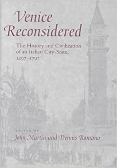 Book Venice Reconsidered: The History and Civilization of an Italian City-State, 1297--1797