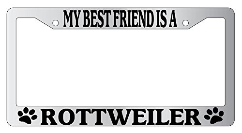 GSF Frames My Best Friend Is A Rottweiler Chrome Metal License Plate Frame (Rottweiler Metal)