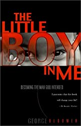 The Little Boy in Me: Becoming the Man God Intended