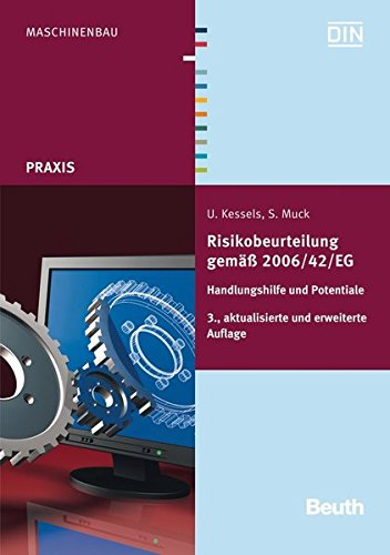 Risikobeurteilung gemäß 2006/42/EG: Handlungshilfe und Potentiale (Beuth Praxis) Taschenbuch – 22. Mai 2013 DIN e.V. Ulrich Kessels Siegbert Muck 3410234055