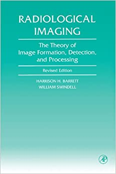 Radiological Imaging: The Theory of Image Formation, Detection, and Processing