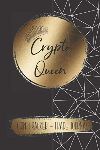 Crypto Queen | Coin Tracker - Trade Journal: Manage Your Crypto Portfolio with This All in One Tracker for Women in Cryptocurrency, Beginners and ... Notes on Cryptocurrency Coins & Projects.
