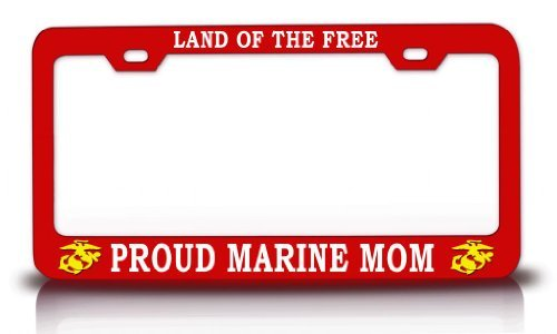 License Plate Covers Land Of The Free Proud Marine Mom U.S. Marines Steel Metal Red License Plate Frame - Free Duck Stamp