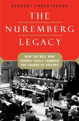 The Nuremberg Legacy: How the Nazi War Crimes Trials Changed the Course of History [NUREMBERG LEGACY SPECIAL A -OS] pdf