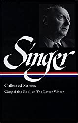 Isaac Bashevis Singer: Collected Stories V. 1 Gimpel the Fool to The Letter Writer (Library of America, 149) (Vol 1)