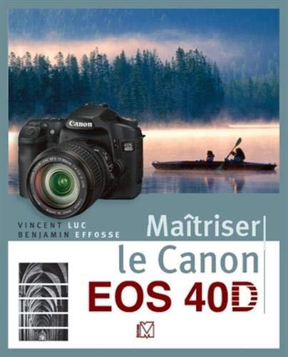 Maîtriser le Canon EOS 40D: Amazon.es: Vincent Luc, Benjamin ...