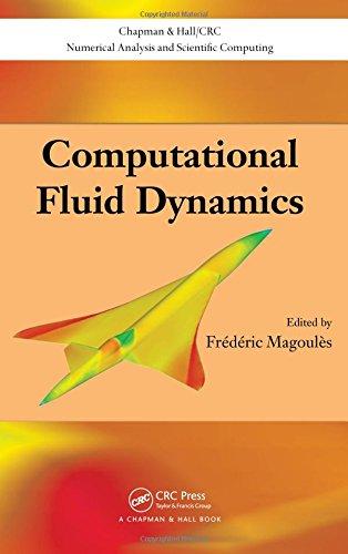 Computational Fluid Dynamics (Chapman & Hall/CRC Numerical Analysis and Scientific Computing Series)